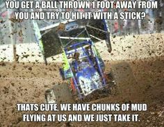 Dont be a sissy. Sprint Car Racing, Dirt Track Racing, Auto Racing, Speedway Racing, Racing Quotes, My Champion, Karting, Race Day, Fast Cars