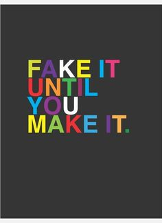 Fake it Until You Make it Quote Wall Art! want it!