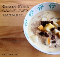 Grain Free Cauliflower Oatmeal (Gluten Free, Primal, GAPS Friendly) #gapsdiet #gapsclass #gapsbreakfast www.gapsclass.com