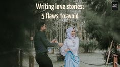 Writing love stories can be lucrative. Read 5 common flaws that make romantic writing weaker (flaws of characterization and plot) and tips to avoid them.