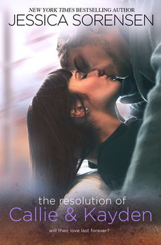 The Resolution of Callie & Kayden (The Coincidence, #4.5) by Jessica Sorensen
