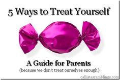 5 Ways To Treat Yourself (Guide for Parents)