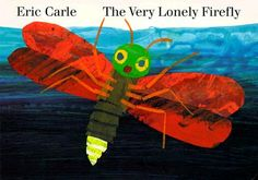 The Very Lonely Firefly board book by Eric Carle, last page of fire flies lights up. A Classic
