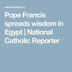 Pope Francis spreads wisdom in Egypt | National Catholic Reporter
