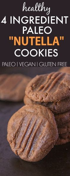 "Healthy 4 Ingredient Paleo ""Nutella"" Cookies- Super chewy and insanely delicious, these secretly healthy cookies are completely grain-free… Paleo Cookie Recipe, Paleo Cookies, Paleo Recipes, Cookie Recipes, Healthy Nutella Recipes, Healthy Food, Healthy Recepies, Healthier Desserts, Free Recipes"