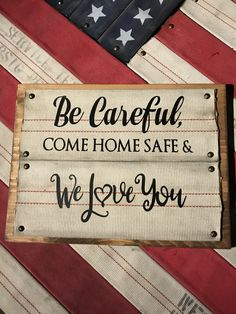 """""""Be Careful, Come Home Safe, & We Love You"""" #walldecor #signs #firehose #handmade #repurposed #firefighter #brotherhoodproducts"""
