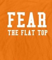 Fear the Flat Top (orange) Fear the Flat Top Printed on Skreened T-Shirt Ut Football, Tennessee Football, University Of Tennessee, Tn Vols, Orange T Shirts, Tennessee Volunteers, Butches, Hoodies, Tees