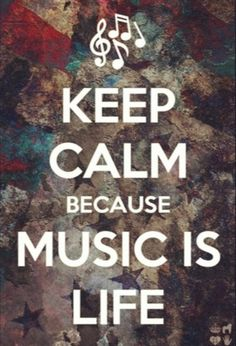 keep calm because #music is #life #inspiration via Jennifer Rios Music, fun, and inspiration at www.facebook.com/tiwmusic