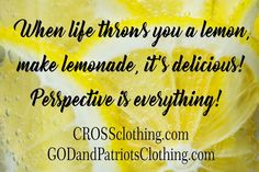 When life throws you a lemon, make lemonade, it's deliicious! Perspective is everything! Dont Forget To Smile, Don't Forget, Cross Shirts, Christian Shirts, Lemonade, Everything, Perspective, Encouragement, Life