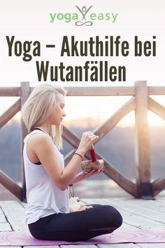 Yoga bei Wut: Diese Yoga-Übungen und yogischen Tipps helfen gegen Wutanfälle.