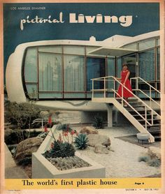 "Disneyland's Monsanto House of the Future featured in Los Angeles Examiner, July 1957. ""The World's First Plastic House"" [!]"
