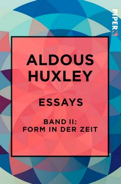 Aldous Huxley: Essays Band II - Form in der Zeit - Glarean Magazin Aldous Huxley, Calm, Magazine, Cover, Literature, Book, Musik, Magazines, Warehouse