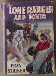 Buy The Lone Ranger and Tonto (The Lone Ranger #5) - by Fran Striker - First Edition 1940 for R850.00