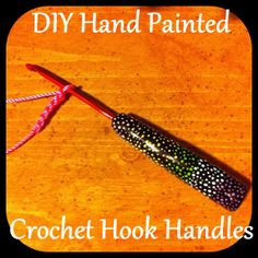 DIY Hand-Painted Crochet Hook Handles