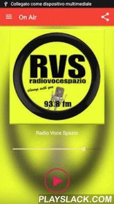 """Radio Voce Spazio  Android App - playslack.com , Scarica la nuova App ufficiale di RadioVoceSpazio! Ascoltare RVS non è mai stato così facile, in diretta sui 93.8fm per la provincia di Alessandria e in streaming in tutto il mondo anche dal tuo smartphone e tabletRadio Voce Spazio è un mix tra informazione, intrattenimento, cultura, sport e musica in onda da oltre 35 anni sul territorio Alessandrino.RVS.... Always With You!"""""""