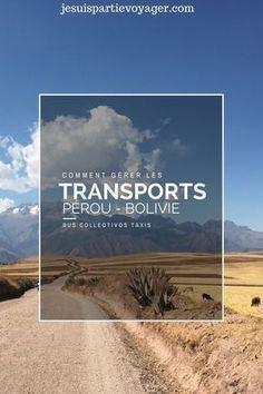 Comprendre comment se déplacer au Pérou et en Bolivie peut être un peu compliqué, voici quelques clés pour préparer votre voyage.
