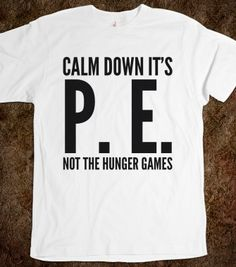CALM DOWN IT'S P.E. NOT THE... T-SHIRT (IDC400200) - JB Fashion - Skreened T-shirts, Organic Shirts, Hoodies, Kids Tees, Baby One-Pieces and Tote Bags
