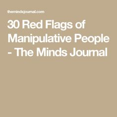 30 Red Flags of Manipulative People - The Minds Journal