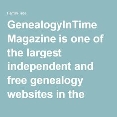 GenealogyInTime Picks Top 100 of 2016 GenealogyInTime Magazine is one of the largest independent and free genealogy websites in the world. Their independence allows them to provide valuable, honest, information. They are more than just a magazine. Free Genealogy Sites, Genealogy Search, Genealogy Forms, Family Genealogy, Ancestry Websites, Free Genealogy Records, Family Tree Research, My Family History, Personal History