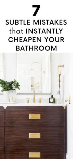 7 Subtle Mistakes That Instantly Cheapen Your Bathroom
