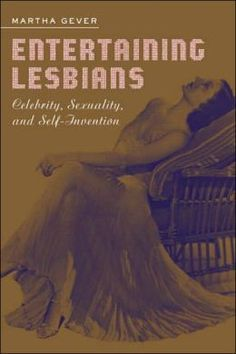 Entertaining Lesbians: Celebrity, Sexuality, and Self-Invention.  When you search lesbian on Barnes and Noble... 1260 pages come up...