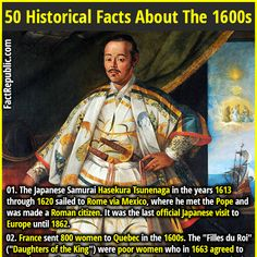 01. The Japanese Samurai Hasekura Tsunenaga in the years 1613 through 1620 sailed to Rome via Mexico, where he met the Pope and was made a Roman citizen. It was the last official Japanese visit to Europe until 1862. #samurai #japanese #rome #mexico #europe #quebec #france #women #factrepublic #wtffact #knowledge #funfact #interesting #facts #history #didyouknow