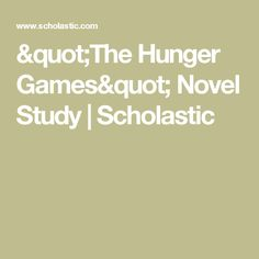 """""""The Hunger Games"""" Novel Study   Scholastic"""