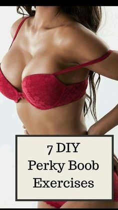 7 Exercises for Perkier Boobs http://womensbust.com/natural-ways-to-increase-breast-size/herbs-to-increase-breast-size/