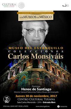 Museo del Estanquillo, Colecciones Carlos Monsiváis  Dentro del ciclo de conferencias Museos de México ¡No falten!