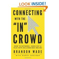 A treasure trove of millionaires, billionaires and well-connected individuals lies on the internet at the fingertips and just a mouse click away. However, nobody knows quite what to do once they find the treasure. In his latest book, Connecting with the In Crowd, Wade explains how to find and connect with millionaires, and how to maximize the potential of these relationships.