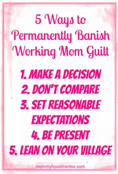 5 Ways to Permanently Banish Working Mom Guilt