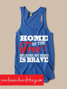 Home of the free because my HERO is brave racer back tank top - Love & War Clothing