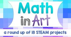 Math art projects a round up of over great steam projects where math concepts are used . Steam Education, Art Education, 8th Grade Math, Grade 3, Second Grade, Teaching Programs, Math For Kids, Fun Math, Big Kids