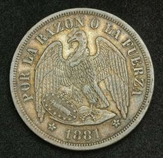 Chile Eagle Silver Peso Coin, mint year 1881.  Obverse: Condor holding oval shield in right claw, broken chains in beak and right claw. Legend: . POR LA RAZON Y LA FUERZA (For the Reason or Strength) * 1881 *