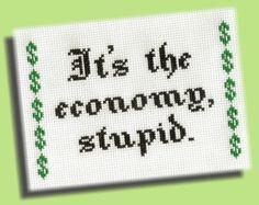 Funny Cross Stitch Pattern It's The Economy by KittyCrackernuts