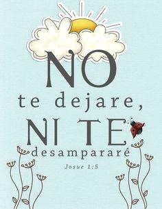 Josué 1:5 5 Nadie te podrá hacer frente en todos los días de tu vida; como estuve con Moisés, estaré contigo; no te dejaré, ni te desampararé. ♔