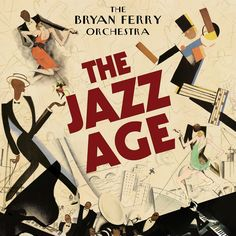 jazz age | Album of the month of February: Bryan Ferry's Orchestra Jazz Age