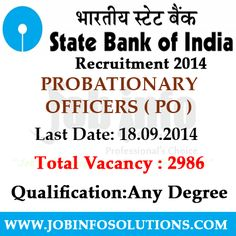 Check More Details: http://www.jobinfosolutions.com/latest-jobs/state-bank-of-india-po-recruitment-2014.html