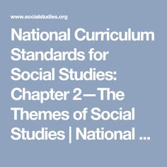 National Curriculum Standards for Social Studies: Chapter 2—The Themes of Social Studies | National Council for the Social Studies