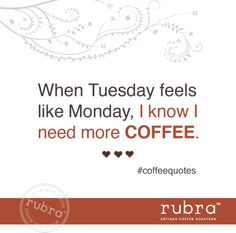 I need more coffee.  #rubra #rubracoffee #Tuesday