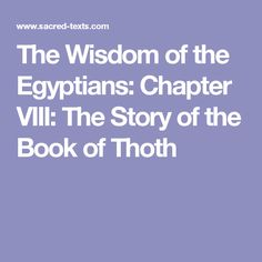 The Wisdom of the Egyptians: Chapter VIII: The Story of the Book of Thoth