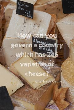 """""""How can you govern a country which has 246 varieties of cheese?"""" - Charles de Gaulle - 20 of our favourite quotes about France France 1, Visit France, Inspirational French Quotes, France Travel, Travel Quotes, Favorite Quotes, Wisdom, Cheese, Make It Yourself"""