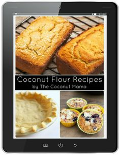 Coconut Flour Recipes by The Coconut Mama