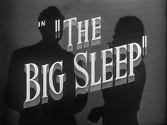 The Big Sleep (1946) Main Titles (via The Art of the Title)