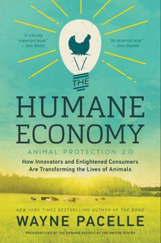"""""""Essential reading."""" --Jane Goodall""""A critically important book."""" --Jack WelchFrom the leader of the nation's most powerful animal-protection organization..."""