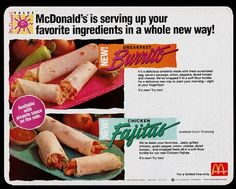 Year it was introduced: 1991  What was it: A chicken fajita wrap, with a packet of sauce. Although, I don't know if I would trust buying Mexican food from McDonald's.