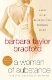 'A Woman of Substance' by Barbara Taylor Bradford ---- In celebration of its thirtieth anniversary, here isthe novel that started it all: New York Times bestselling author Barbara Taylor ...