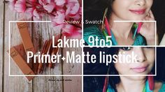 Lakme 9 To 5 Primer   Matte Lipstick in M19 Blush Book And MP7 Rosy Sunday: Review, Swatches and LOTD