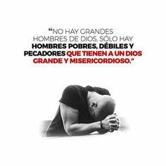 Devocional 18/03/2017.  No hay grandes hombres de Dios, solo hay pobres hombres, débiles y pecadores  que tienen a un Dios grande y misericordioso.