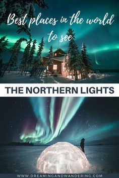 Best Places In The World to See The Northern Lights - Dreaming and Wandering More to the north you go, better chances to see the northern lights you have. See the best places in the world to see Aurora Borealis! Northern Lights Igloo, Northern Lights Canada, Northern Lights Trips, See The Northern Lights, Northern Lights Cruise, Norway Travel, Alaska Travel, Canada Travel, Alaska Cruise